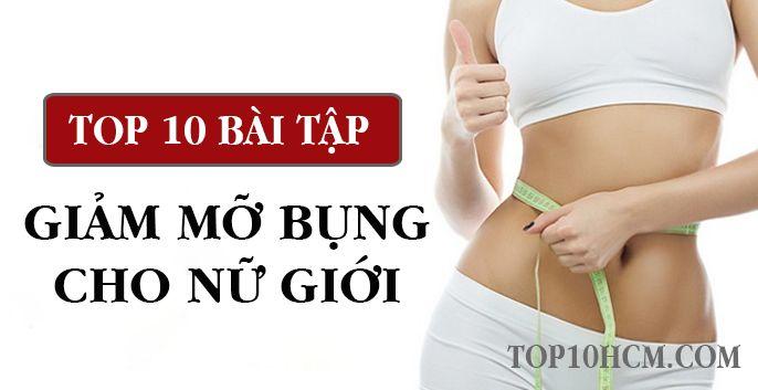 TOP 10 bài tập thể dục giảm mỡ bụng cho nữ giúp giữ vòng eo thon thả