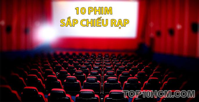 10 bộ phim sắp chiếu