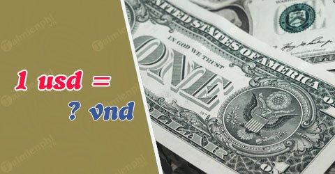 1 Đô bằng bao nhiêu tiền việt nam?