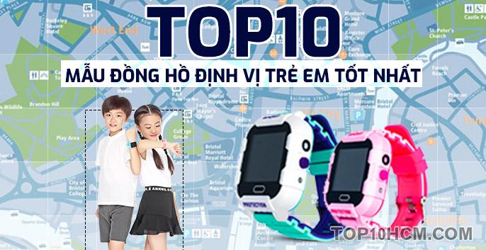 TOP 10 mẫu đồng hồ định vị trẻ em tốt nhất, đang mua nhất 2019
