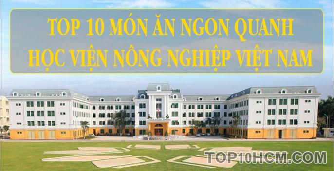 top 10 mon an ngon nhat tai hoc vien nong nghiep viet nam
