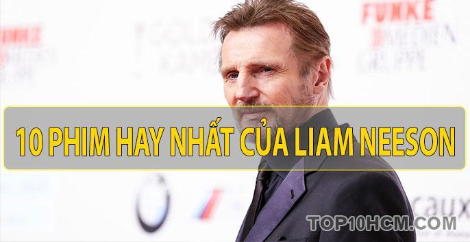 10 bộ phim hay nhất của Liam Neeson