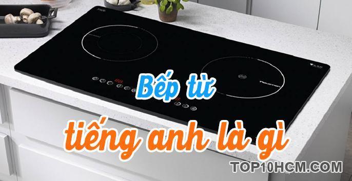 Bếp từ tiếng Anh là gì