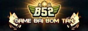 Review cổng game bài B52 Club đổi thưởng hàng đầu hiện nay