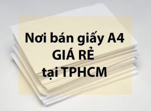 Nơi bán giấy A4 giá rẻ TPHCM
